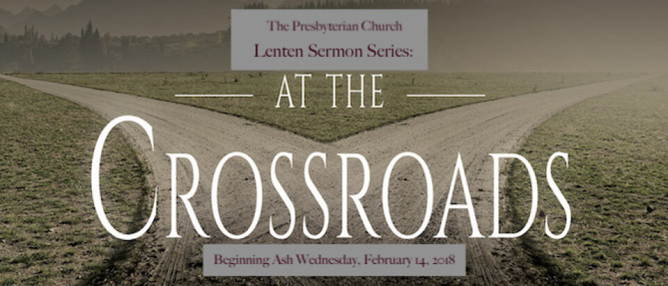 AT THE CROSSROADS sermon series