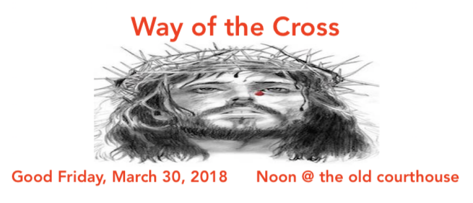 Good Friday - The Way of the Cross Walk