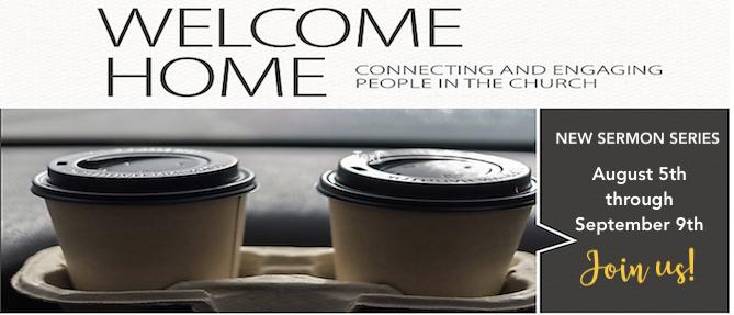 WELCOME HOME Sermon Series